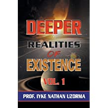 Deeper Realities of Existence: Volume One by Iyke Nathan Uzorma (2012-09-06)