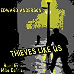 Thieves Like Us | Edward Anderson