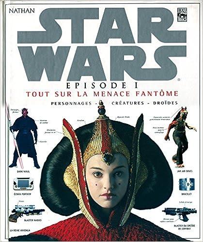 En ligne Star Wars, épisode 1 : Tout sur La Menace fantôme, personnages, créatures, droïdes pdf