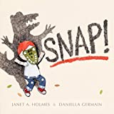 Snap!, Janet A. Holmes, 1921714999