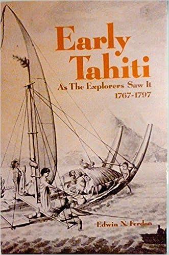 Book Early Tahiti As the Explorers Saw It, 1767–1797 by Edwin N. Ferdon (1981-03-01)