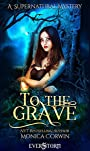 To the Grave: A Supernatural Mystery
