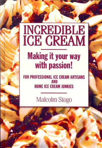 Incredible Ice Cream by Malcolm Stogo