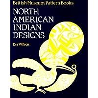 NORTH AMERICAN INDIAN DESIGNS