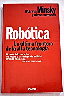 Robotica: LA Ultima Frontera De LA Alta Technologia/Robotics (Spanish Edition)