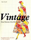 Vintage Dress Patterns of the 20th Century, Anne Tyrrell, 0896762823