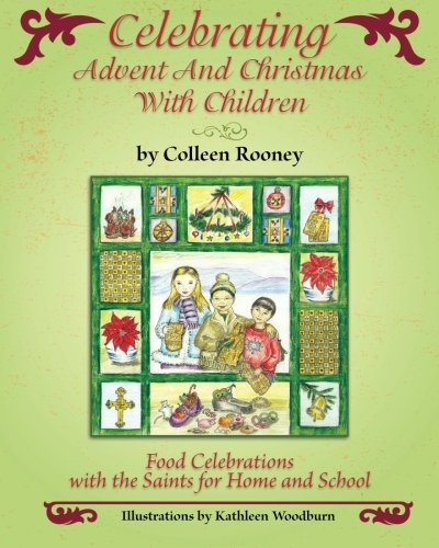 Celebrating Advent and Christmas with Children by Colleen Rooney