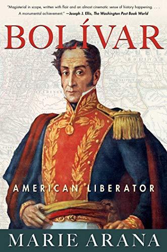 Bolivar: American Liberator by [Arana, Marie]