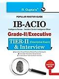 IB-ACIO: Grade-II/Executive (Tier-II) Descriptive Exam & Interview Guide