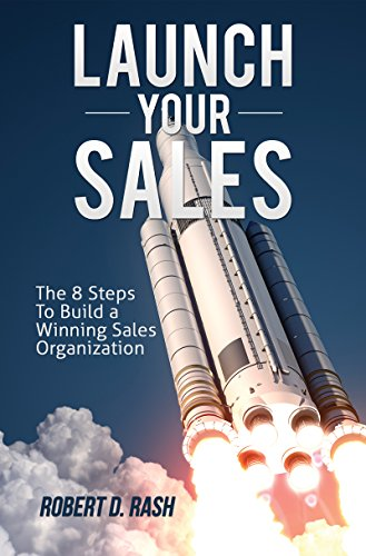Launch Your Sales: The 8 Steps to Build a Winning Sales Organization (English Edition)