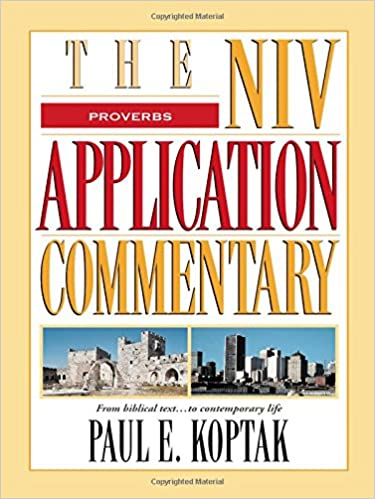 Proverbs (The NIV Application Commentary): Paul Koptak