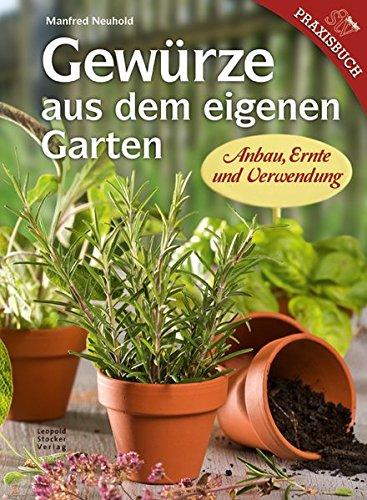 Gewürze aus dem eigenen Garten: Anbau, Ernte und Verwendung
