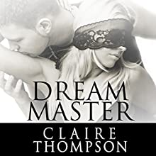 Dream Master Audiobook by Claire Thompson Narrated by Luna Gentile