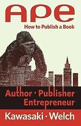Book Review: APE: Author, Publisher, Entrepreneur