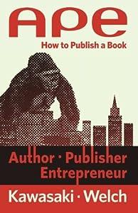 APE: Author, Publisher, Entrepreneur-How to Publish a Book