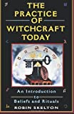 The Practice of Witchcraft Today, Robin Skelton, 0806516747