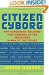 Citizen Cyborg: Why Democratic Societ...