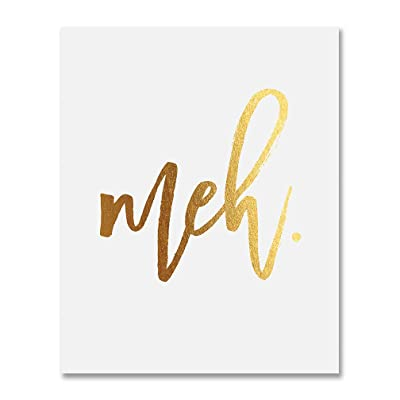 Meh Gold Foil Wall Art Print Small Poster Sarcastic Funny Quote Whatever Indifferent Gold Metallic Decor 5 inches x 7 inches B42