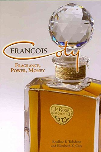 - Francois Coty: Fragrance, Power, Money Francois Coty