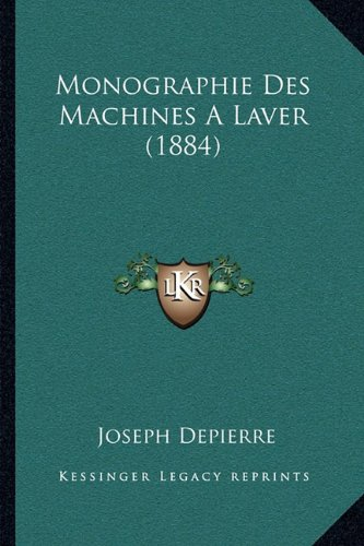 monographie-des-machines-a-laver-1884-french-edition
