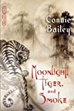 Moonlight, Tiger, and Smoke, Connie Bailey, 1613720629