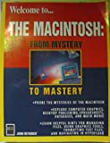 Welcome to . . . The Macintosh from Mystery to Mastery, Rethorst, John, 1558282645