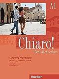 Chiaro! A1. Kurs- und Arbeitsbuch mit Audio-CD und Lerner-CD-ROM: Der Italienischkurs