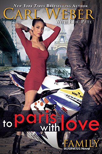 To Paris with Love: A Family Business Novel (The Family Business Book 3)