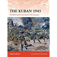 The Kuban 1943: The Wehrmacht's last stand in the Caucasus (Campaign)