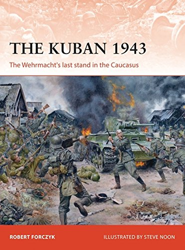 Iron Grow Crosses - The Kuban 1943: The Wehrmacht's last stand in the Caucasus (Campaign)