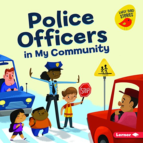 Police Officers in My Community (Meet a Community Helper: Early Bird Stories)