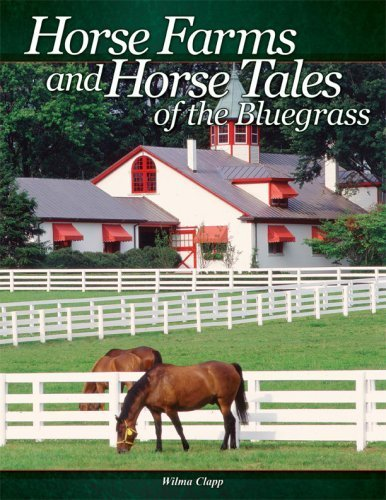 Horse Farms & Horse Tales of the Bluegrass by Wilma Clapp (2008) Paperback ()