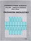 Computer-Aided Flat Sketching for the Fashion Industry, Sultan, Barbara, 0964719673