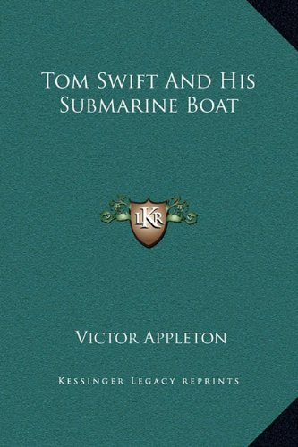 Tom Swift and His Submarine Boat (And Tom Submarine Swift Boat His)