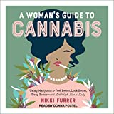 A Woman's Guide to Cannabis: Using Marijuana to