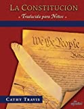 La Constitucion traducida para ninos: Bilingual Edition, Constitution Translated for Kids (Spanish Edition)