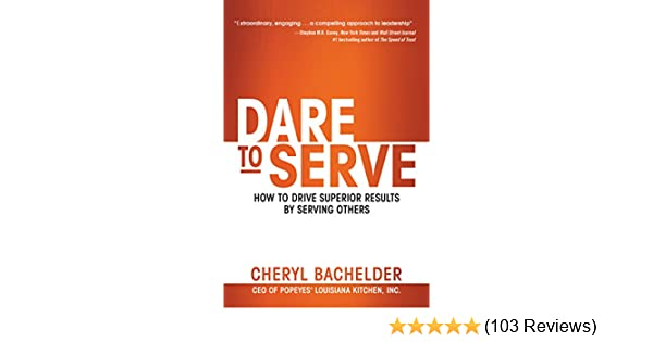 Amazon dare to serve how to drive superior results by serving amazon dare to serve how to drive superior results by serving others ebook cheryl bachelder kindle store fandeluxe Gallery