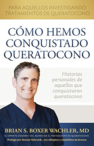 C Mo Hemos Conquistado Queratocono  Spanish Edition