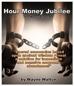 Hour Money Jubilee: How to create immediate abundance for humanity by [Walton, Wayne]