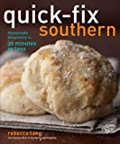 Quick-Fix Southern: Homemade Hospitality in 30 Minutes or Less (Quick-Fix Cooking)