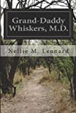 Grand-Daddy Whiskers, M. D., Nellie M. Leonard, 1499782225