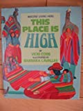 This Place Is High: The Andes Mountains of South America (Imagine Living Here (Trade))