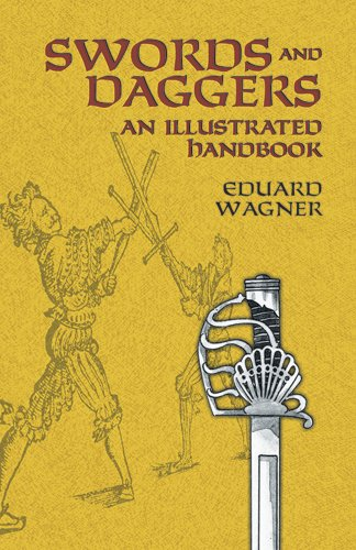 Swords and Daggers: An Illustrated Handbook (Dover Military History, Weapons, Armor)