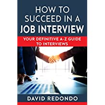 How to succeed in a job interview -  techniques breakthrough: how to get hired  - Tough Interview questions and answers: Best tips and techniques to be successful in a job interview