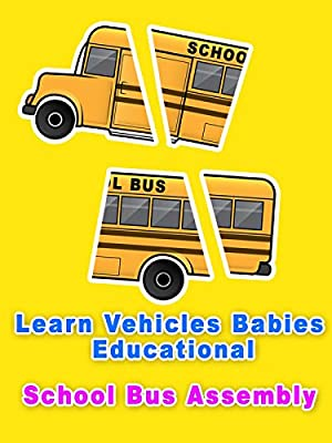 Learn Vehicles Babies Educational - School Bus Assembly