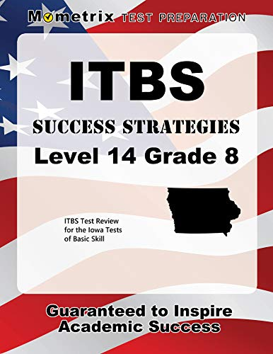 ITBS Success Strategies Level 14 Grade 8 Study Guide: ITBS Test Review for the Iowa Tests of Basic Skills (Preparing Students For Standardized Tests Strategies For Success)