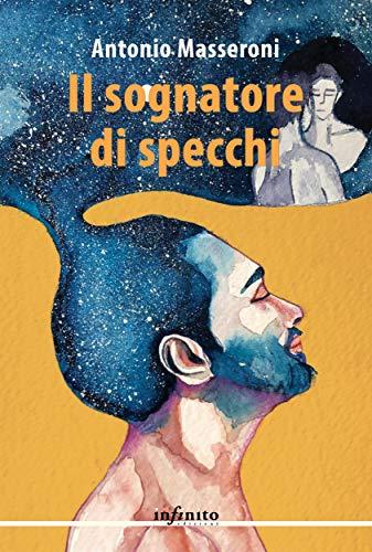 Il sognatore di specchi (Narrativa) (Italian Edition)