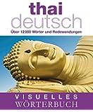 Visuelles Wörterbuch Thai-Deutsch: Über 12.000 Wörter und Redewendungen (Coventgarden)