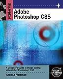 Exploring Adobe Photoshop CS5 (Design Exploration Series)