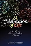 A Celebration of Life, Andrew Botieri, 0985399600
